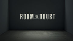 Room for Doubt - Week 3, Is Doubt OK?