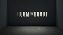 Room for Doubt – Week 1, Is Believing OK?