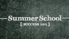Summer School: Success 101 - Week 3