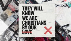 They Will Know We Are Christians By Our Love - Week 1