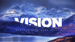 Vision Weekend: A Word From Our Pastor