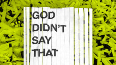 God Didn't Say That - Week 2
