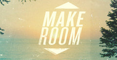 Make Room - Week 2, Wonder Counteracts Worry