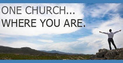One Church...Where You Are - Part One