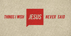 Things I Wish Jesus Never Said Graphics