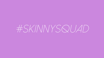Meet the #SkinnySquad