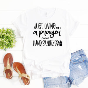 Social Distancing Shirt-Just Living on a Prayer and Hand Sanitizer