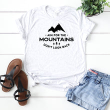 Aim For The Mountains Don't Look Back -Plus Sizes