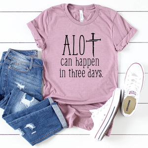 Alot Can Happen In 3 Days-Plus Sizes