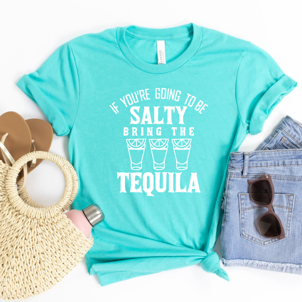 If You're Going To Be Salty Bring The Tequila (White)-Plus Sizes