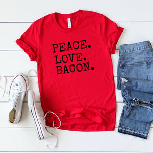Foodie Tee's- Peace Love Bacon, Graphic Tee's