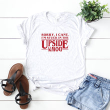 Sorry I Can't I'm Stuck In The Upside Down-Plus Sizes