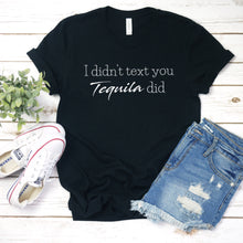 I Didn't Text You Tequila Did