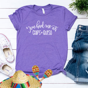 Foodie Tee's- You Had Me At Chips and Queso, Graphic Tee's