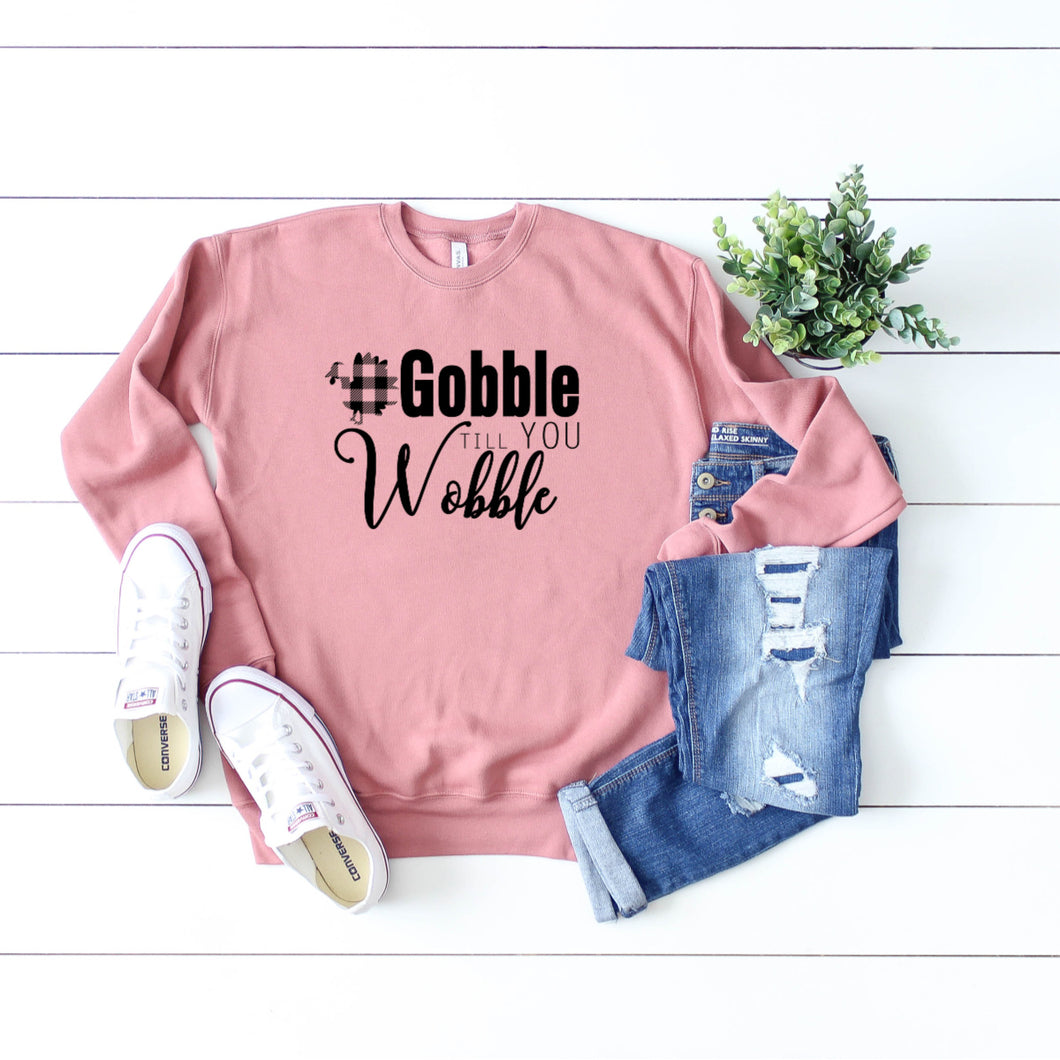 Gobble till you Wobble Crewneck Sweatshirt