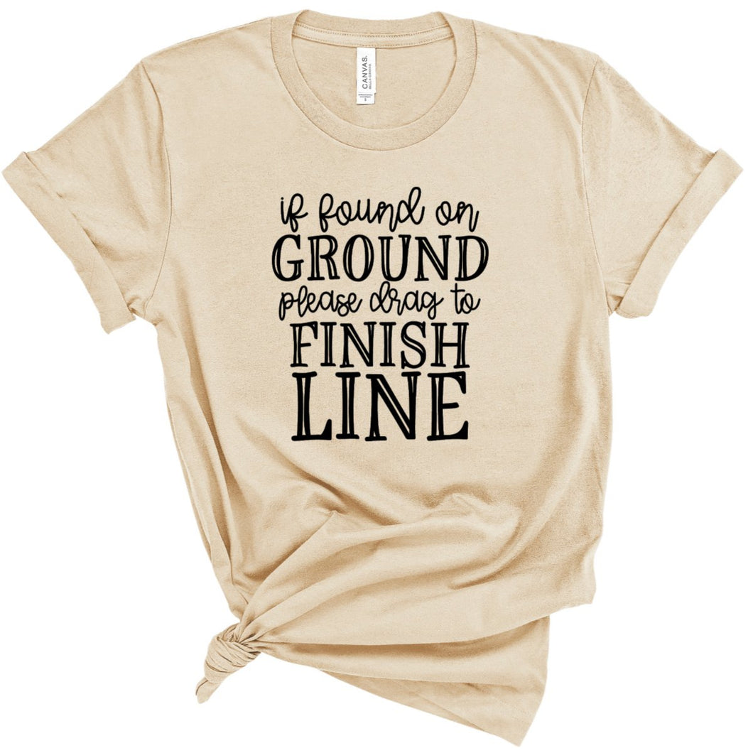 If Found On Ground Please Drag To Finish Line-Plus Sizes
