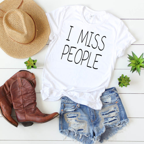 Social Distancing Shirt - I Miss People