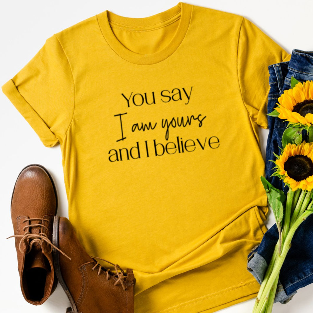 You Say I Am Yours And I Believe-Plus Sizes