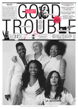 Load image into Gallery viewer, Good Trouble 'Issue 22'