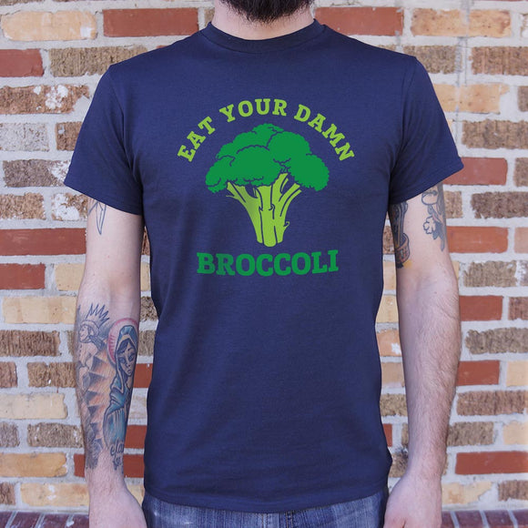 Eat Your Damn Broccoli T-Shirt (Mens) - VegasheatX