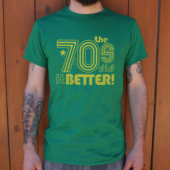 The 70s Did It Better T-Shirt (Mens) - VegasheatX