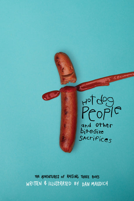Hot Dog People and Other Bite-Size Sacrifices