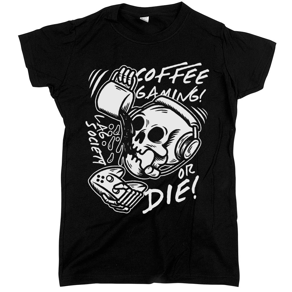 Coffee Gaming Or Die'	Shirt Black Womens