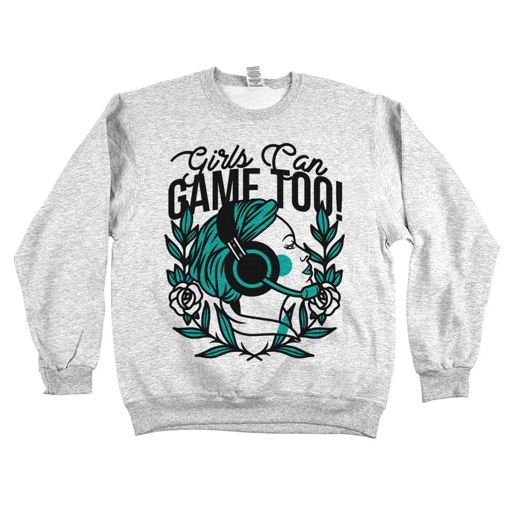Girls Can Game Too'	Sweatshirt Grey