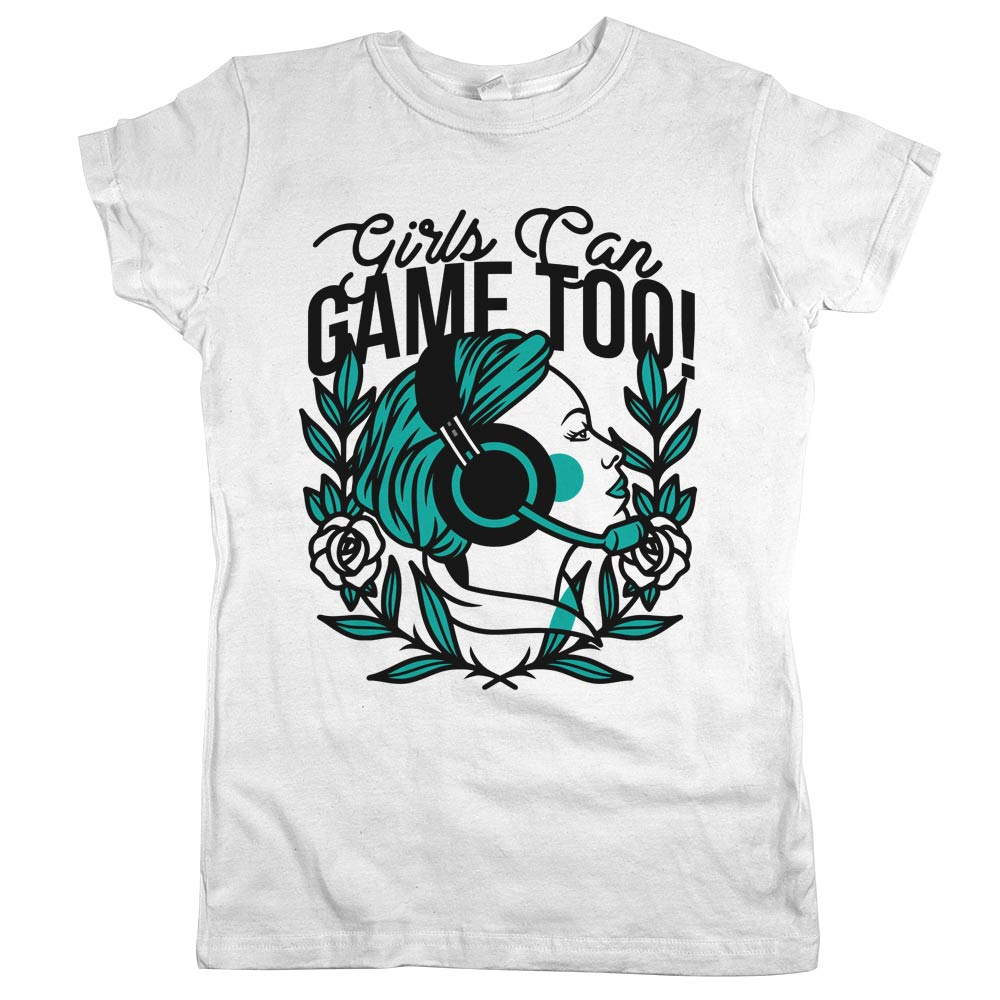 Girls Can Game Too'	T-shirt White Womens