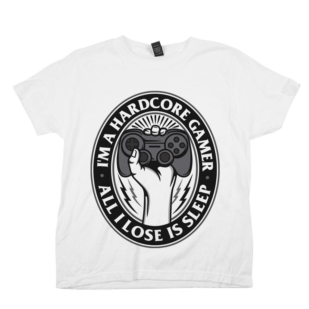 I'm A Hardcore Gamer. All I Lose Is Sleep	Shirt Athletic White Youth