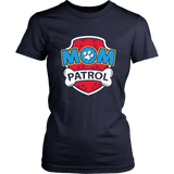 Funny mom Patrol T-Shirt - Dog mom T-Shirt