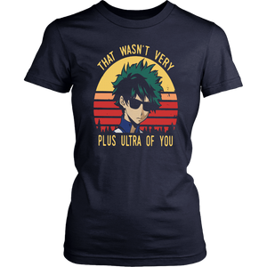 THAT WASN'T VERY PLUS ULTRA OF YOU SHIRT Izuku Midoriya - My Hero Academia