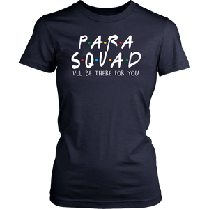 Cute Friends Para Squad I'll Be There For You Shirt