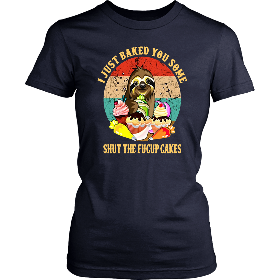 Sloth I just baked you some shut the fucup cakes vintage shirt