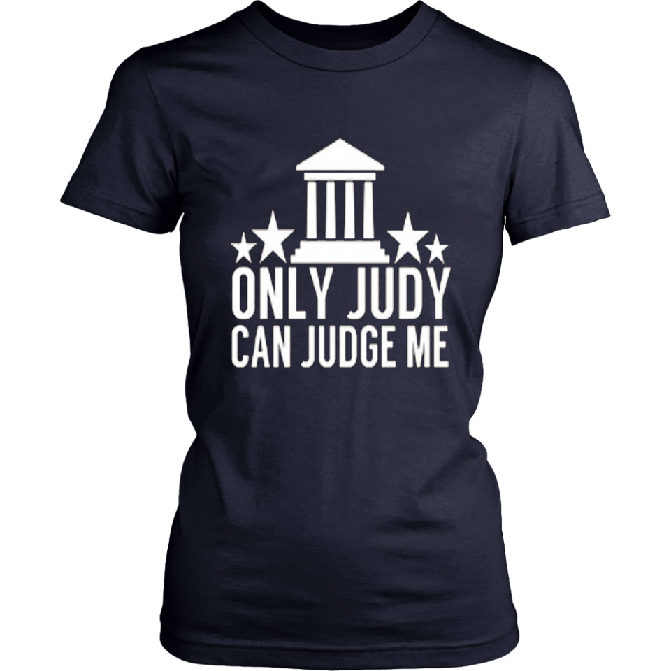 Funny Only Judy can Judge Me T-shirt – Sarcastic TV Gift-TJ