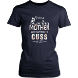 I Am A Loving Mother Who Happens To Cuss A Lot T-Shirt