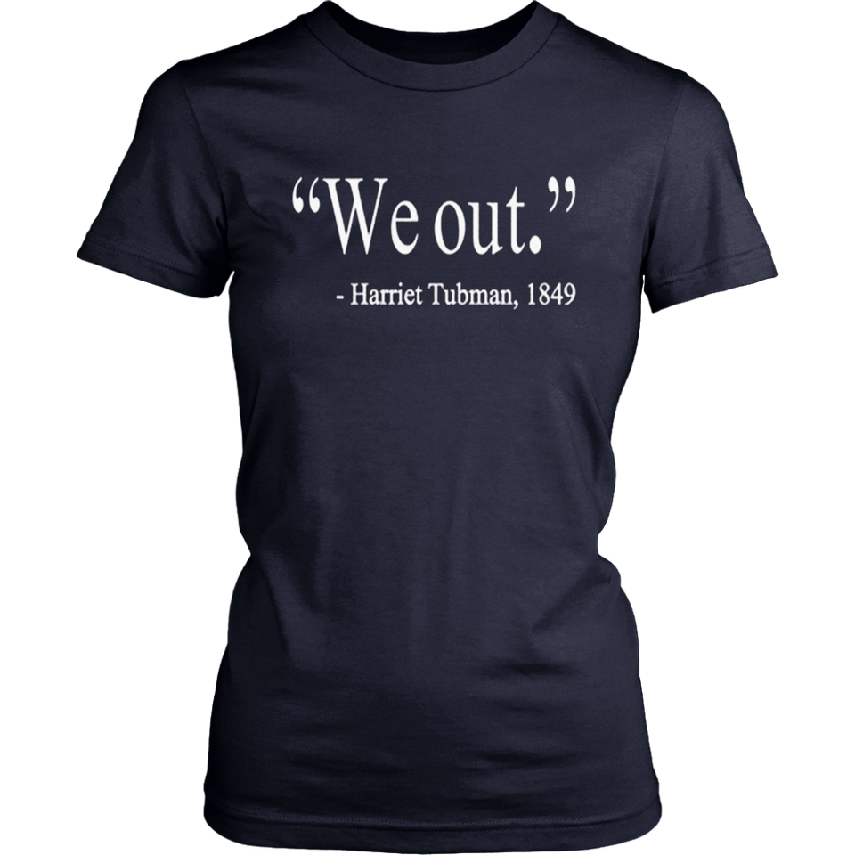 4b0bf393 We Out Harriet Tubman 1849 Quote - Men's T-Shirt – Tee Cream