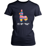 I'd Hit That Pinata T-Shirt Cinco de Mayo Party Shirt