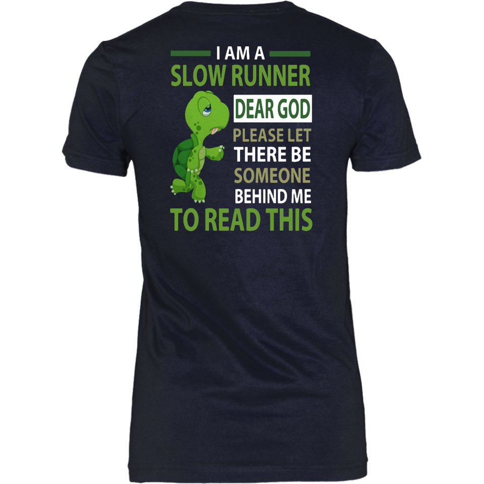 Turtle I Am A Slow Runner Dear God Please Let There Be Someone Behind Me Shirt