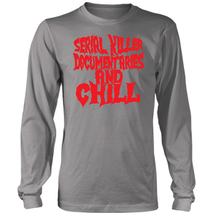 Serial killer documentaries and chill Shirt
