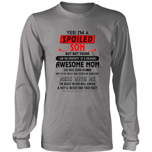 YES - I'M A SPOILED SON AND MY AWSOME MOM WAS BORN IN JULY SHIRT