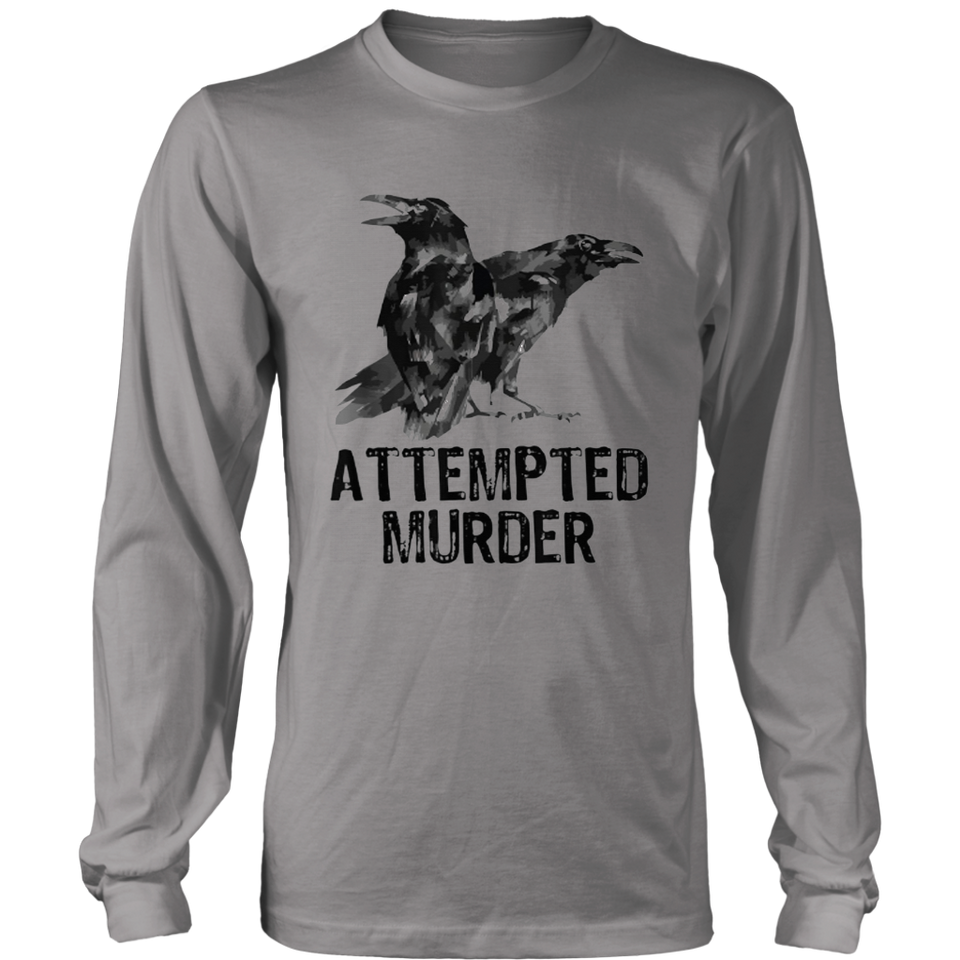 Attempted Murder Crows & Ravens Funny Crow Shirt Birds Shirt