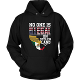 No One is Illegal On Stolen Land Mexican Territory Resized by US T-Shirt