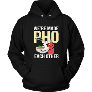 We're Made Pho Each Other T-Shirt Funny Vietnamese Pho Soup