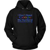I Don't' Need Google My Husband Knows Everything T Shirt Gift For Wife Tee