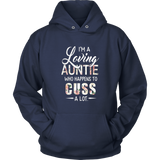 I'm A Loving Aunt Cuss A Lot T-Shirt