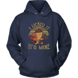 I LICKED IT - IT_S MINE T-SHIRT FUNNY UNICORN SHIRT