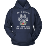 Just A Woman Who Loves Dogs ans Has Tattoos Flower T shirt