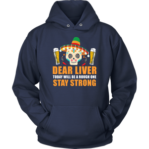 Dear Liver Today Will Be A Rough One Cinco De Mayo Tshirt