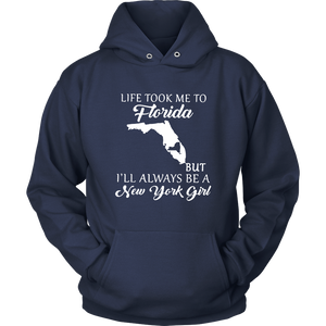 Life took New York girl to Florida-NY Gift T Shirt